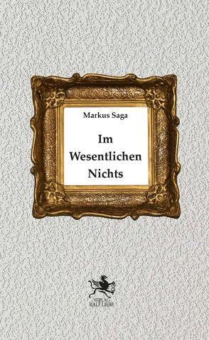 Im Wesentlichen Nichts von Saga,  Markus