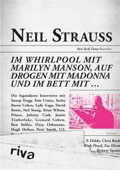 Im Whirlpool mit Marilyn Manson, auf Drogen mit Madonna und im Bett mit … von Strauss,  Neil
