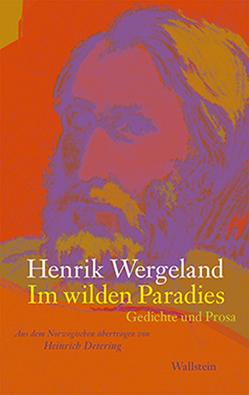Im wilden Paradies von Detering,  Heinrich, Wergeland,  Henrik