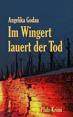 Im Wingert lauert der Tod von Godau,  Angelika