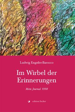 Im Wirbel der Erinnerungen von Engstler-Barocco,  Ludwig