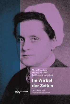 Im Wirbel der Zeiten von von dem Bottlenberg-Landsberg,  Maria -Theodora