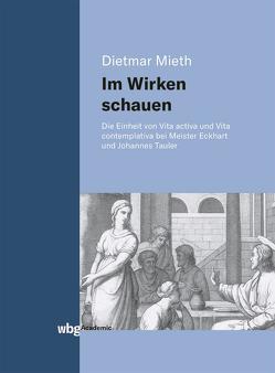 Im Wirken schauen von Mieth,  Dietmar