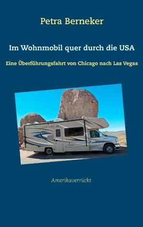 Im Wohnmobil quer durch die USA von Berneker,  Petra