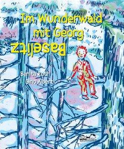 Im Wunderwald mit Georg Baselitz von Alberti,  Gino, Roth,  Benita
