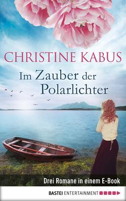 Im Zauber der Polarlichter von Kabus,  Christine
