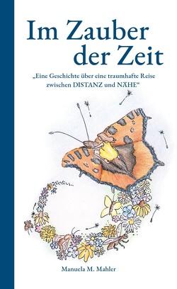Im Zauber der Zeit von Mahler,  Manuela M.