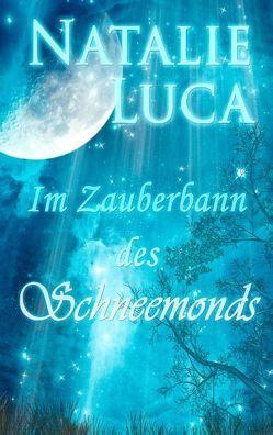 Im Zauberbann des Schneemonds von Luca,  Natalie