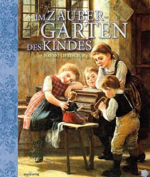 Im Zaubergarten des Kindes. von Kranzl-Greinecker,  Martin, Liebisch,  Haymo