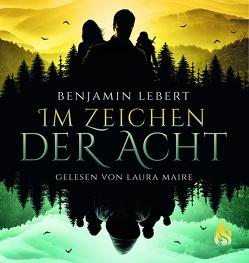 Im Zeichen der Acht – Hörbuch von Lebert,  Benjamin, Maire,  Laura