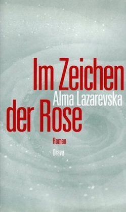 Im Zeichen der Rose von Dangschat,  J, Krummacher,  M, Lazarevska,  Alma, Perching,  B, Schulte,  Bärbel