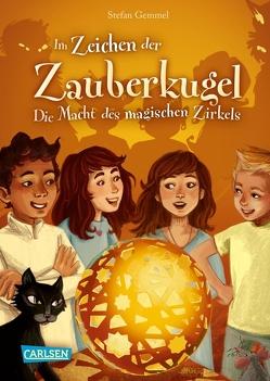 Im Zeichen der Zauberkugel 6: Die Macht des magischen Zirkels von Drees,  Katharina, Gemmel,  Stefan