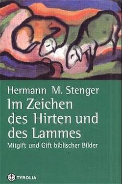 Im Zeichen des Hirten und des Lammes von Oberforcher,  Robert, Stenger,  Hermann M