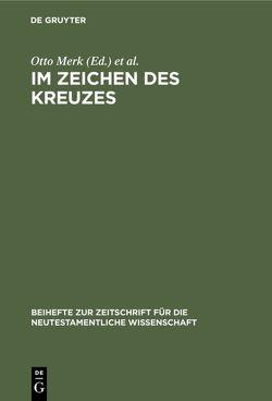 Im Zeichen des Kreuzes von Andresen,  C., Dinkler-v. Schubert,  E., Gräßer,  E., Klein,  G., Merk,  Otto, Wolter,  Michael