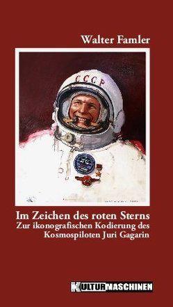 Im Zeichen des roten Sterns von Famler,  Walter, Schuetzenhofer,  Josef