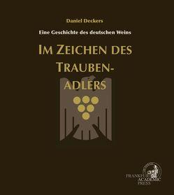 Im Zeichen des Traubenadlers von Christmann,  Steffen, Deckers,  Daniel, VDP.Die Prädikatsweingüter
