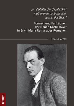 """""""Im Zeitalter der Sachlichkeit muß man romantisch sein, das ist der Trick."""" von Herold,  Denis"""