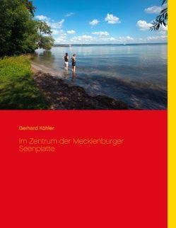 Im Zentrum der Mecklenburger Seenplatte von Köhler,  Gerhard