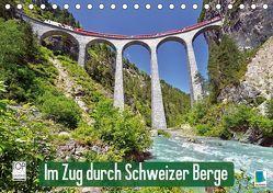 Im Zug durch Schweizer Berge (Tischkalender 2018 DIN A5 quer) von CALVENDO,  k.A.