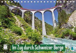 Im Zug durch Schweizer Berge (Tischkalender 2019 DIN A5 quer) von CALVENDO