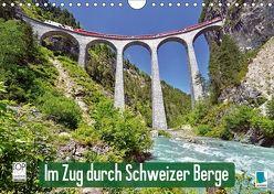 Im Zug durch Schweizer Berge (Wandkalender 2018 DIN A4 quer) von CALVENDO,  k.A.