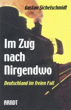 Im Zug nach Nirgendwo von Sichelschmidt,  Gustav