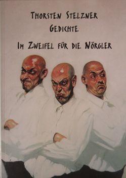 Im Zweifel für die Nörgler von Lehnhof,  Ingo, Stelzner,  Thorsten