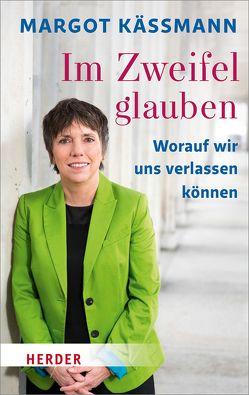 Im Zweifel glauben von Käßmann,  Margot