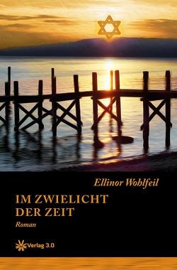 Im Zwielicht der Zeit (Band 1) von Wohlfeil,  Ellinor