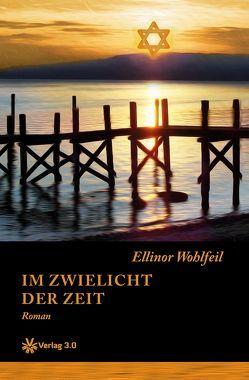 Im Zwielicht der Zeit von Wohlfeil,  Ellinor