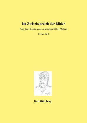 Im Zwischenreich der Bilder von Jung,  Karl - Otto