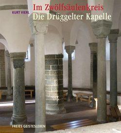 Im Zwölfsäulenkreis: Die Drüggelter Kapelle von Seufert,  Herbert, Vierl,  Kurt