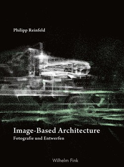 Image-Based Architecture von Reinfeld,  Philipp