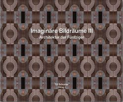 Imaginäre Bildräume 3 von Schuster,  Till