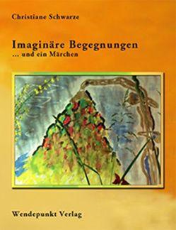 Imaginäre Begegnungen von Schwarze,  Christiane