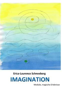 Imagination von Schneebeli,  Erica-Laurence