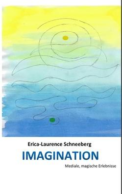 IMAGINATION von Schneeberg,  Erica-Laurence