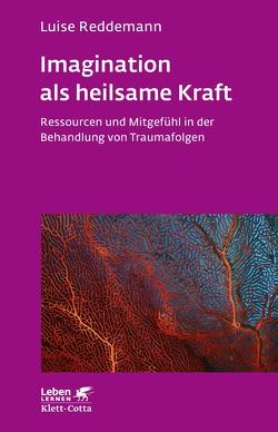 Imagination als heilsame Kraft von Reddemann,  Luise
