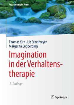 Imagination in der Verhaltenstherapie von Echelmeyer,  Liz, Engberding,  Margarita, Kirn,  Thomas