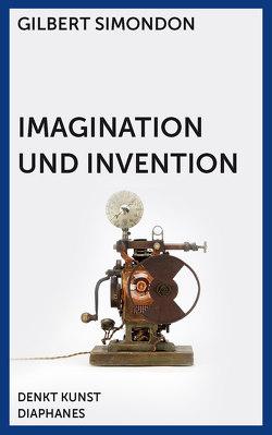Imagination und Invention von Alloa,  Emmanuel, Simondon,  Gilbert