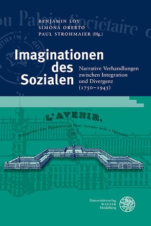 Imaginationen des Sozialen von Loy,  Benjamin, Oberto,  Simona, Strohmaier,  Paul