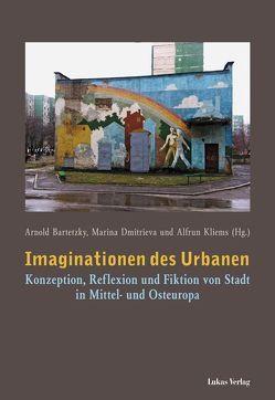 Imaginationen des Urbanen von Bartetzky,  Arnold, Dmitrieva,  Marina, Kliems,  Alfrun