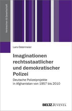 Imaginationen rechtsstaatlicher und demokratischer Polizei von Ostermeier,  Lars