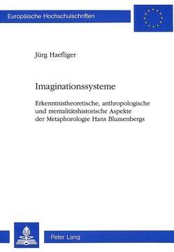 Imaginationssysteme von Haefliger,  Jürg