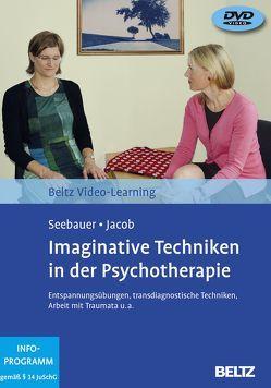 Imaginative Techniken in der Psychotherapie von Jacob,  Gitta, Melchers,  Frauke, Müller-Engelmann,  Meike, Seebauer,  Laura