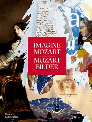 IMAGINE MOZART | MOZART BILDER von Dombrowski,  Damian, Gottdang,  Andrea, Großpietsch,  Christoph, Mozartfest Würzburg