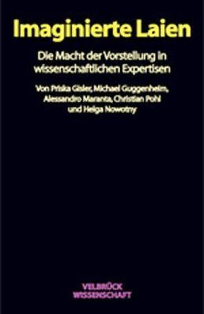 Imaginierte Laien von Gisler,  Priska, Guggenheim,  Michael, Maranta,  Alessandro, Nowotny,  Helga, Pohl,  Christian
