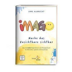 Imago – Mache das Unsichtbare sichtbar von Albrecht,  Uwe