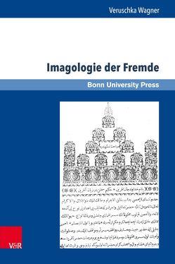 Imagologie der Fremde von Baumann,  Uwe, Becker,  Thomas, Hoch,  Michael, Wagner,  Veruschka