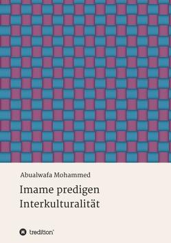 Imame predigen Interkulturalität von Mohammed,  Abualwafa